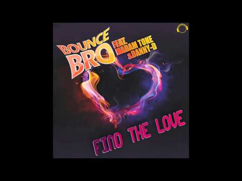 Bounce Bro feat. Madam Tone & Danny-D - Find The Love (DreamStyle Remix)