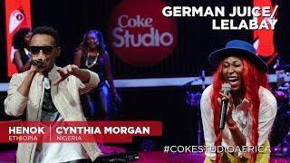 Cynthia Morgan and Henok Mehari: German Juice /Lelabay – Coke Studio Africa