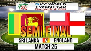 (Cricket Game) ICC T20 World Cup 2014 Semi Final - Sri Lanka v England Match 25