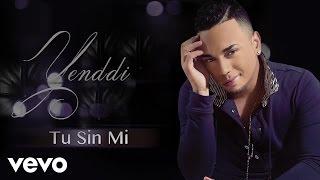 Yenddi - Tu Sin mi (Bachata Urbana 2015) (Audio)