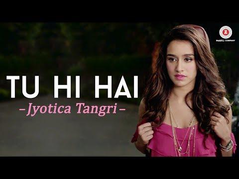 Xxx Mp4 Tu Hi Hai By Jyotica Tangri Half Girlfriend Arjun Kapoor Shraddha Kapoor 3gp Sex
