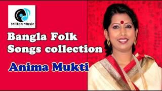 Bangla Folk Songs Collection | Anima Mukti