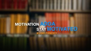 HOW TO CRACK ANY COMPETITIVE EXAM - MOTIVATION ADDA #MA