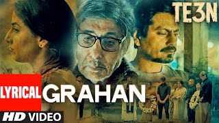 GRAHAN LYRICAL  Video Song | TE3N | Amitabh Bachchan, Nawazuddin Siddiqui & Vidya Balan | T-Series