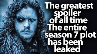 Game of Thrones, the greatest spoiler of all time. The entire season 7 plot has been leaked