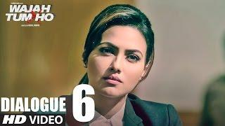 Wajah Tum Ho:Dialogue PROMO 6 | Sana, Sharman, Gurmeet | Vishal Pandya