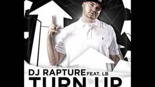 DJ RAPTURE ft. LB - TURN UP
