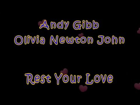Rest Your Love On Me - Andy Gibb and Olivia Newton John