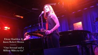 "Elena Shaddow & Jason Robert Brown - ""One Second and a Million Miles To Go"""