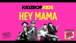 KIDZ BOP Kids - Hey Mama (KIDZ BOP 30)
