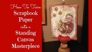 How To Turn Scrapbook Paper into a Standing Canvas Masterpiece