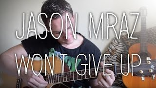 I Won't Give Up (Jason Mraz) fingerstyle guitar FREE TAB