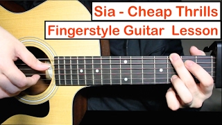 Sia - Cheap Thrills | Fingerstyle Guitar Lesson (Tutorial) How to play fingerstyle
