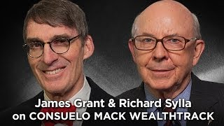James Grant & Richard Sylla - The Great Fed Debate!