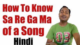 How+To+Know+The+Sa+Re+Ga+Ma+Of+a+Song+%3F+%28Hindi%29