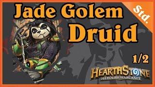 JADE GOLEM DRUID 1/2 - HEARTHSTONE DECKS STANDARD 2016