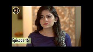 Teri Raza Episode 15 - 12th Oct 2017 - Sanam Baloch & Shehroz Sabzwari - Top Pakistani Drama