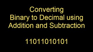 Howto convert Binary to Decimal conversion using addition and subtraction