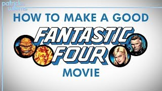 How to Make a Good Fantastic Four Movie