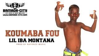 LIL IBA MONTANA - KOUMABA FOU