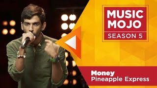 Money - Pineapple Express - Music Mojo Season 5 - Kappa TV