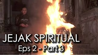 BONEKA SETAN - Jejak Spiritual - Eps 2 Part 3/5