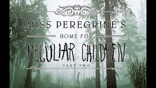Part 2| Miss Peregrine's Home for Peculiar children Film sims 2