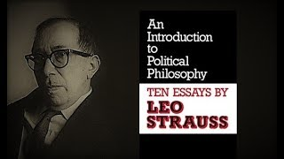 Leo Strauss - An Introduction to Political Philosophy (Part 1)