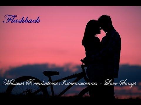 Músicas Românticas Love Songs Flashback Pt 2