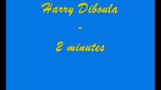 Harry Diboula  2 minutes