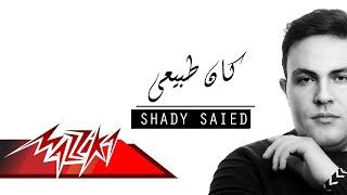 Kan Tabeay - Shady Saied كان طبيعى - شادى سعيد