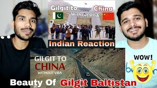 Gilgit To China Without Visa | Another Example Of Pak-China Friendship | Indian Reaction