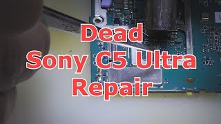 Dead Sony C5 Ultra Repair