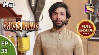 Crossroads - Ep 35 - Full Episode - 23rd August, 2018