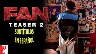 FAN  - Trailer [Sub Español] Shah Rukh Khan 2016
