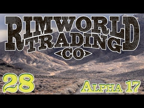 Rimworld Trading Company | Ep 28 - Honeymoon Crashers [Rimworld Alpha 17]