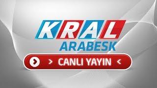 Kral Arabesk - HD Canlı Yayın