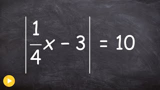 Easily Solve an Absolute Value Equation With a Fraction