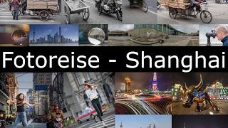 Fotoreise nach Shanghai 2017 - Sei dabei!
