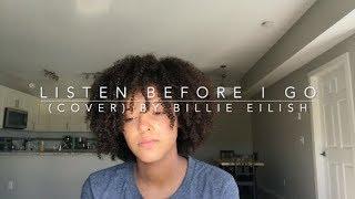 Listen Before I Go (cover) By Billie Eilish