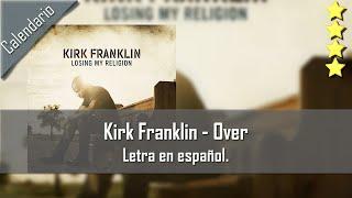 Kirk Franklin - Over. Subtitulos en español.