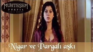 Nigar ve Pargalı Aşkı - Muhteşem Yüzyıl 35.Bölüm