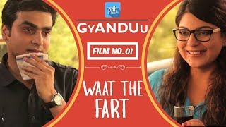 PDT GyANDUu | Film no.1 - (WTF) Waat The Fart - Short Film Series : Arranged Marriage Meeting : Talk