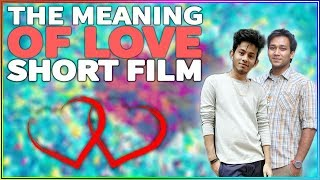 Bangla Funny Romantic VIDEO| THE MEANING OF LOVE TO OUR YOUNG GENERATION Ft. Sayed Zaman Shawon