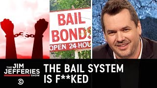 Why We Badly Need Bail Reform in America - The Jim Jefferies Show