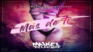 Maikel Delacalle - Más de Tí (Official Lyric Video)