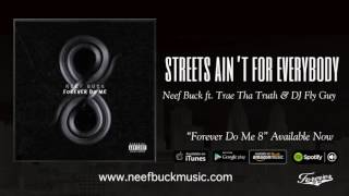 Neef Buck - Streets Ain't For Everybody (Feat. Trae Tha Truth & Dirty 1000) {Official Audio}