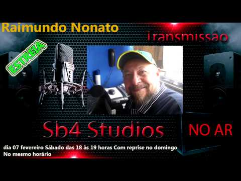 ESTREIA RAIMUNDO NONATO ( O PAI DEGUA NA RADIO SB4