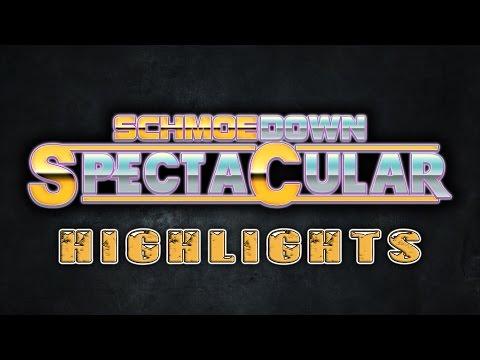 Schmoedown Spectacular Highlights