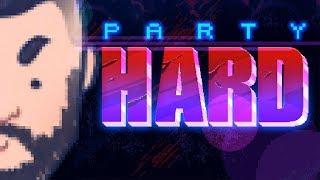Party Hard #2: Uuuuu Się Rozkręcam! :D